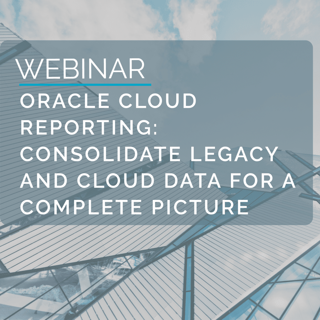 Oracle Cloud Reporting - Consolidate Legacy and Cloud Data for a complete picture 6