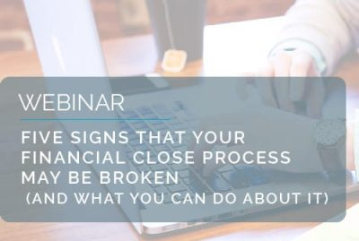 Five signs that your financial close process may be broken 5