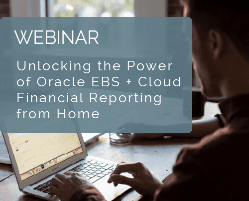 Unlocking the Power of Oracle EBS + Cloud Financial Reporting From Home 6