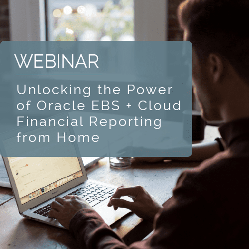 Unlocking the Power of Oracle EBS + Cloud Financial Reporting From Home 10