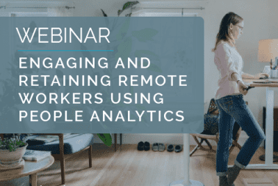 Webinar - Managing Remote Workers Using People Analytics! 18