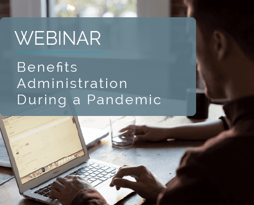 Benefits Administration During a Pandemic 3