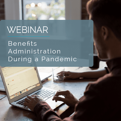 Benefits Administration During a Pandemic 9