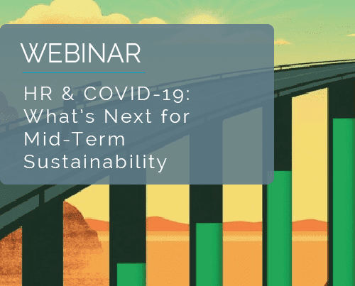 HR & COVID-19: What's Next for Mid-Term Sustainability 3