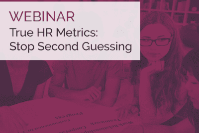 Webinar On-Demand | True HR Metrics: Stop Second Guessing 11