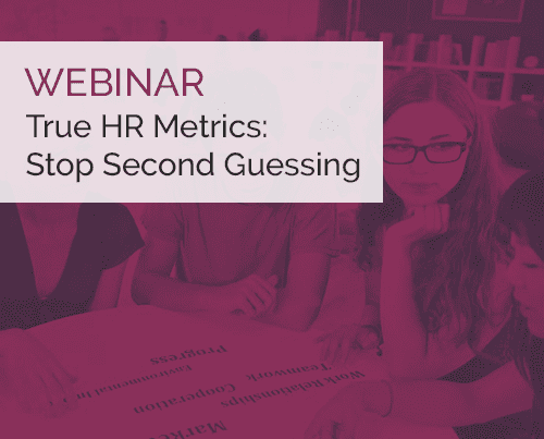 True HR Metrics: Stop Second Guessing 1