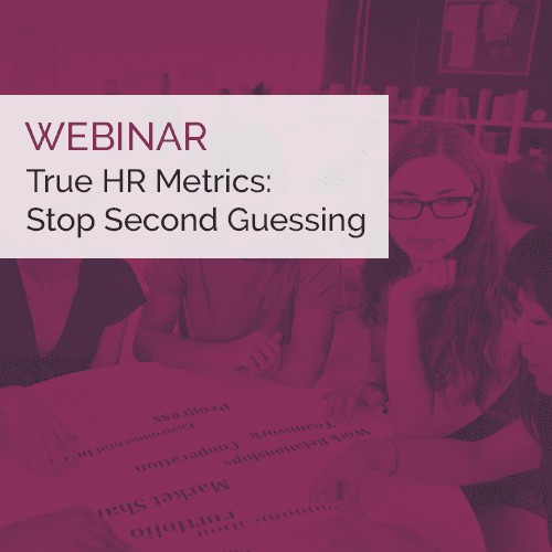 True HR Metrics: Stop Second Guessing 4