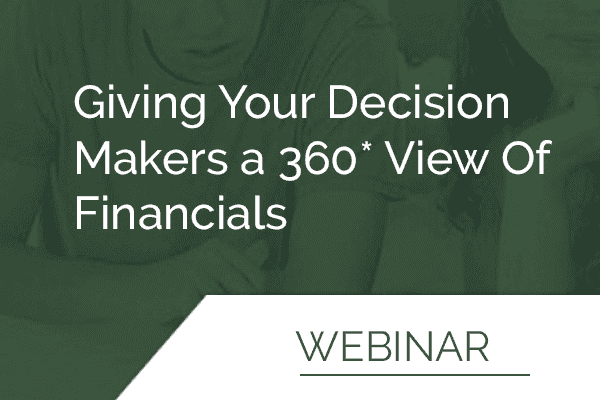 Giving Your Decision Makers a 360* View Of Financials 1
